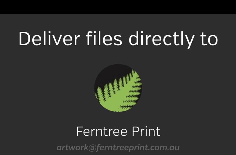 Send and print your artwork at Ferntree Print